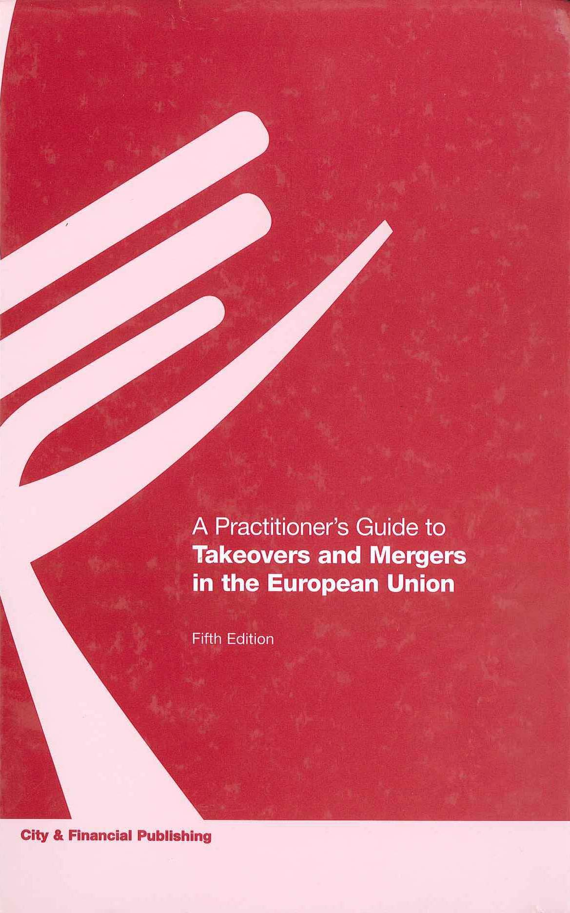 a-practitioners-guide-to-takeovers-and-mergers-in-the-european-union